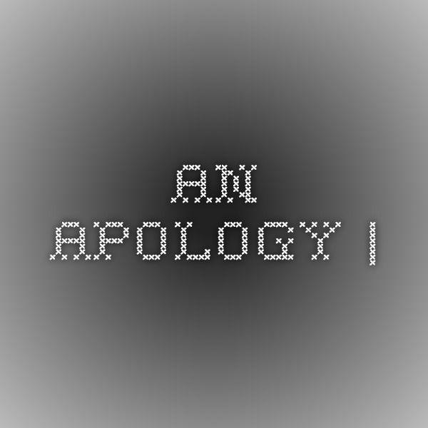 An apology |