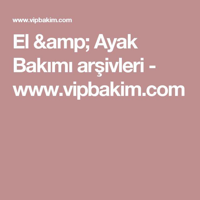 El & Ayak Bakımı arşivleri - www.vipbakim.com