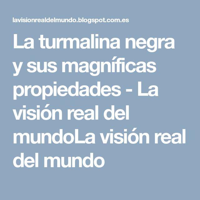 La turmalina negra y sus magníficas propiedades - La visión real del mundoLa visión real del mundo