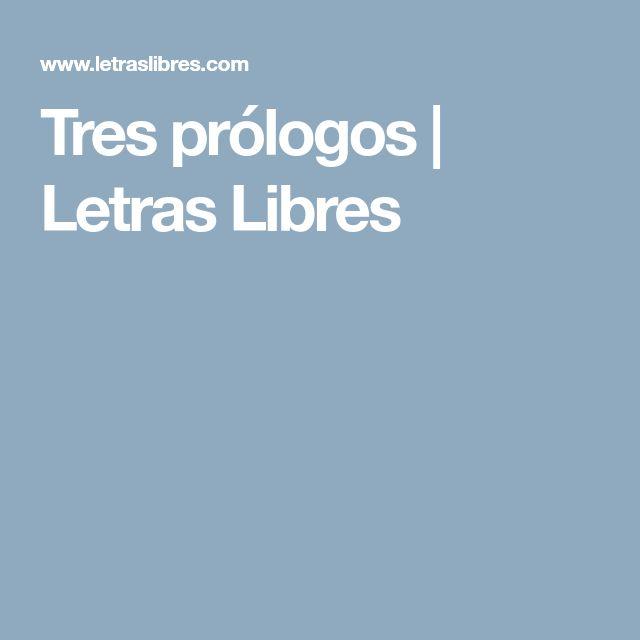 Tres prólogos | Letras Libres