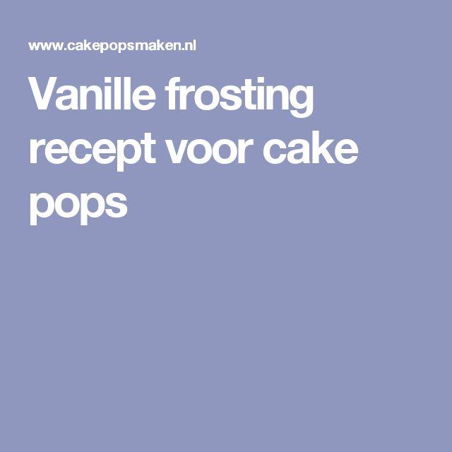 Vanille frosting recept voor cake pops