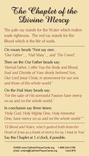 Divine Mercy Chaplet: To be said usually at 3 o'clock in remembrance of Christ's passion and death.