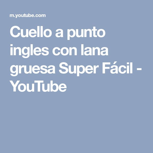 Cuello a punto ingles con lana gruesa Super Fácil - YouTube