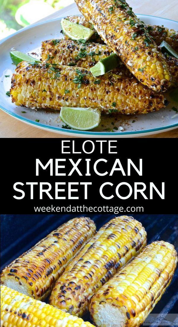 Elote Mexican Street Corn Recipe Corn Recipes Cob Grilling Recipes Bbq Recipes