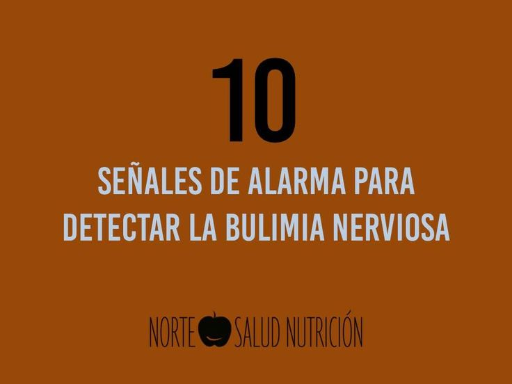10 Warning Signs to detect Bulimia Nerviosa  – Salud Mental 19B