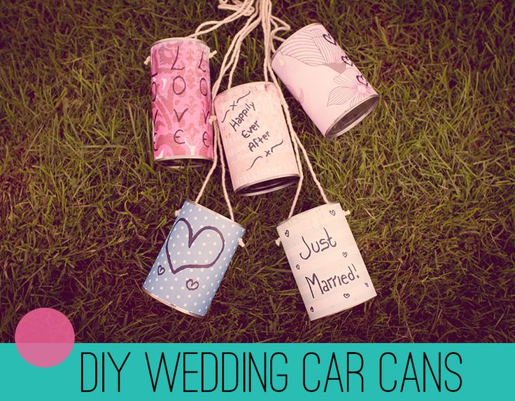 Wedding DIY: How To Make Your Own Wedding Car Cans!