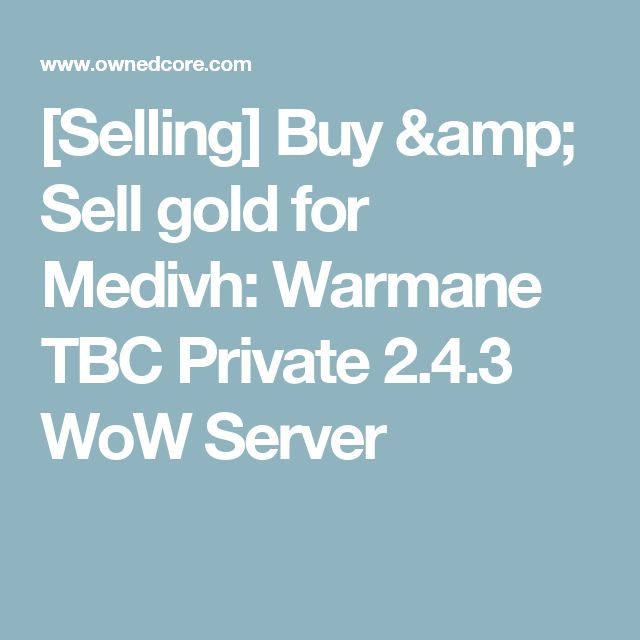 [Selling] Buy & Sell gold for Medivh: Warmane TBC Private 2.4.3 WoW Server