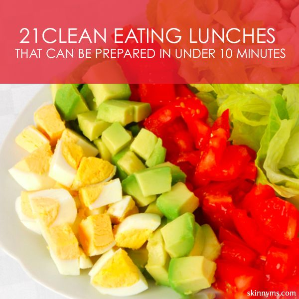 21 Clean Lunches that Can Be Prepared in Under 10 Minutes!  #lunch #cleaneating