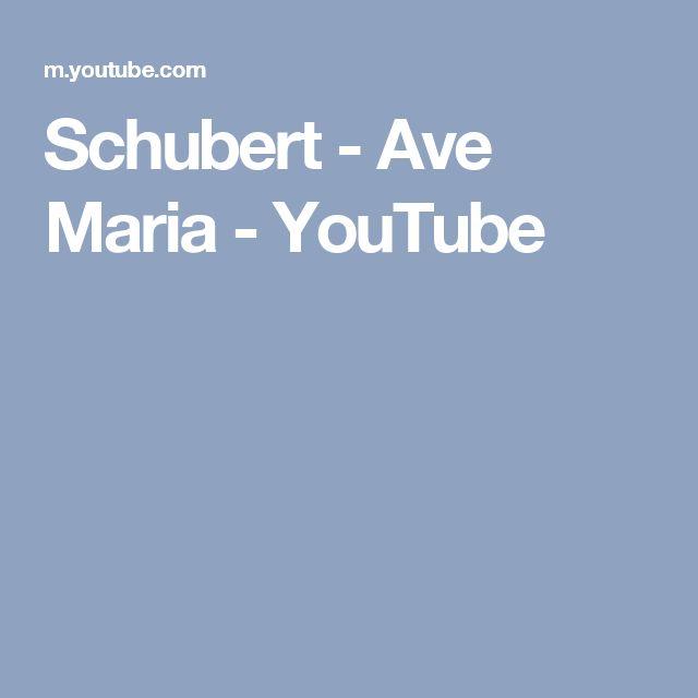 Schubert - Ave Maria - YouTube