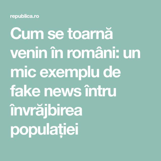 Cum se toarnă venin în români: un mic exemplu de fake news întru învrăjbirea populației