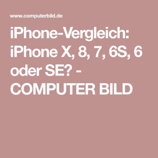 iPhone-Vergleich: iPhone X, 8, 7, 6S, 6 oder SE? - COMPUTER BILD