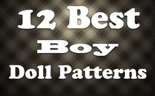 Finding great patterns for boy dolls is like trying to find great patterns for boys. And men. (Extensive, laborious, exhausting, etc.) But they're out there! ... Most will fit a 15″ or 18″ doll.