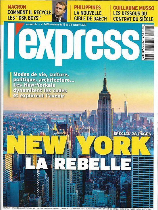 L'EXPRESS n°3459 18/10/2017 New York la rebelle/ Macron-DSK/ Philippines-Daech/ Soderbergh/ Musso