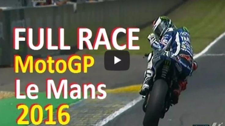 [FULL RACE] MotoGP Le Mans French 2016 #LeMans #FrenchGP