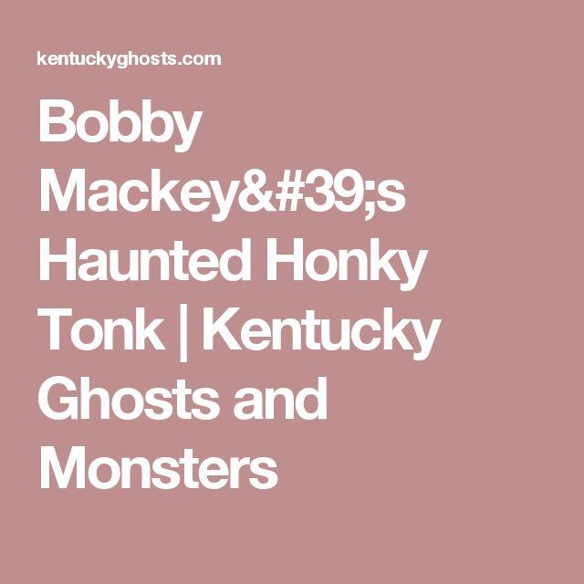 Bobby Mackey's Haunted Honky Tonk | Kentucky Ghosts and Monsters
