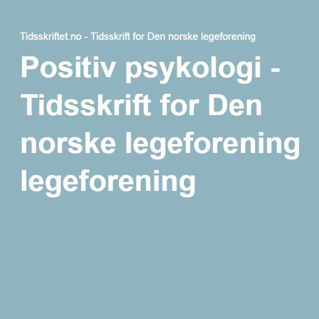 Positiv psykologi - Tidsskrift for Den norske legeforening