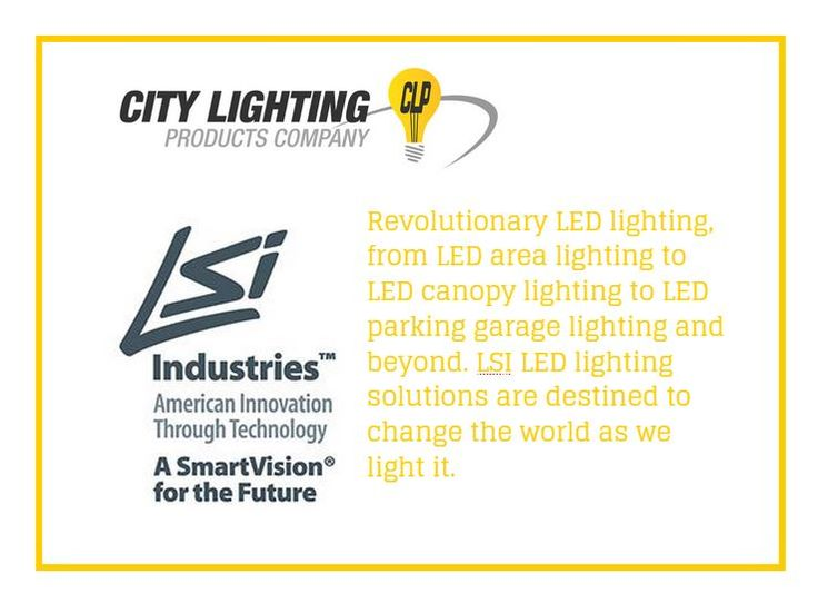We also carry LSI lighting.