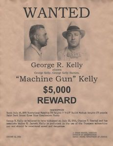 Machine Gun Kelly - Wanted Poster Gangster,Bank,Robber $5,000
