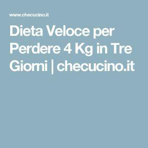 Dieta Veloce per Perdere 4 Kg in Tre Giorni   checucino.it