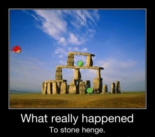 Angry Birds! Angry Birds!: Stonehenge, Laugh, Real Life, The Real, Funny Pictures, Funny Stuff, Angry Birds, True Stories, Angrybirds