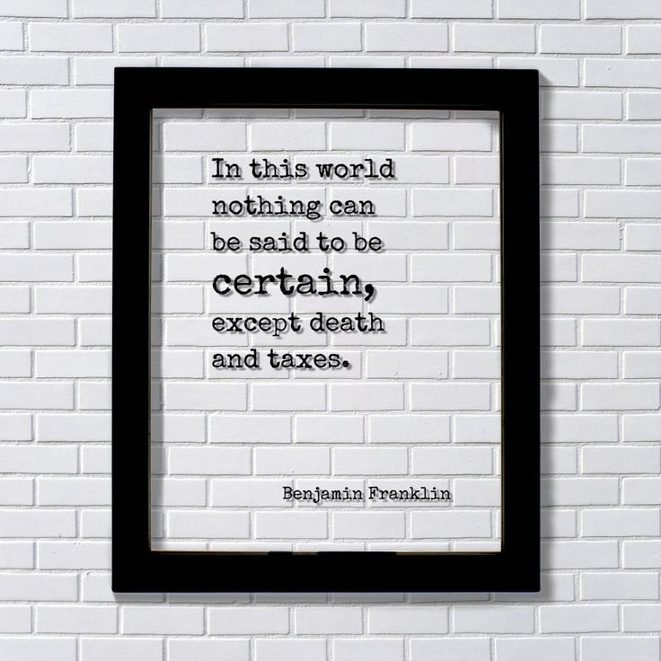 Benjamin Franklin Quote In This World Nothing Can Be Said To Be Certain