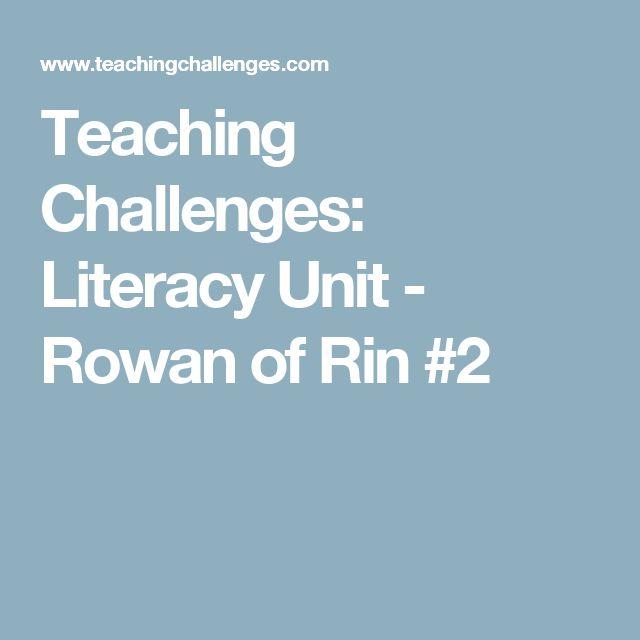 Teaching Challenges: Literacy Unit - Rowan of Rin #2