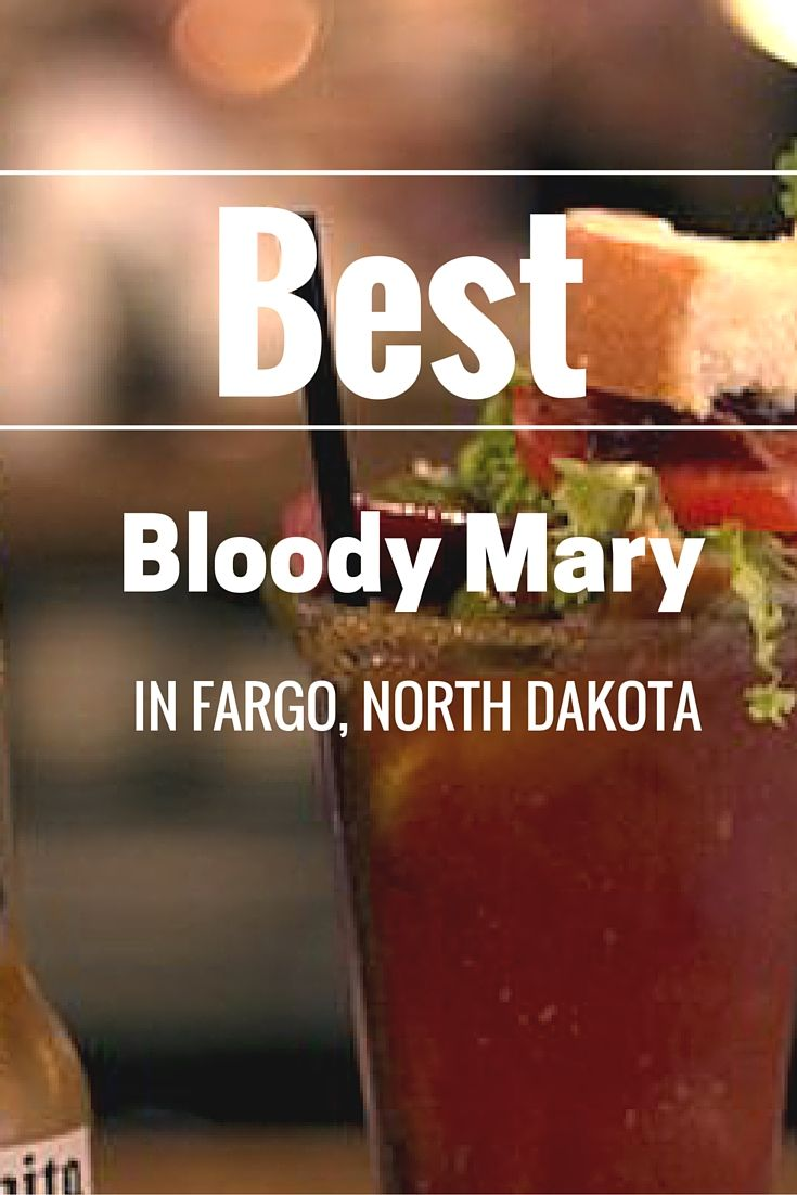 Find the best bloody mary in the Fargo, North Dakota area.