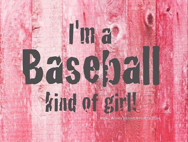 I'm a Baseball kind of girl!
