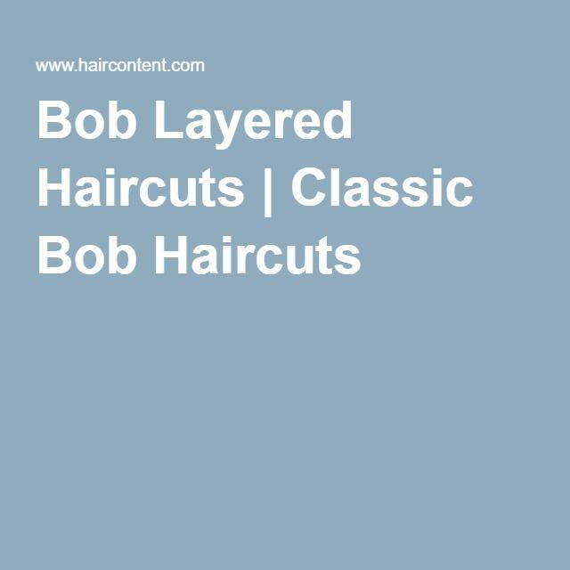 Bob Layered Haircuts   Classic Bob Haircuts