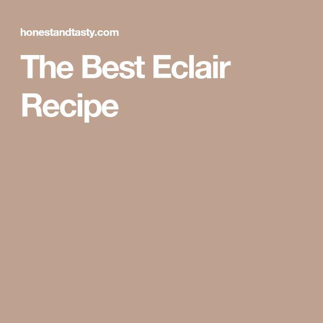 The Best Eclair Recipe