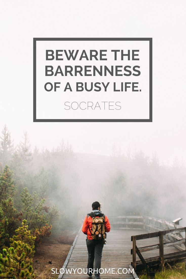 Best 25 busy life quotes ideas on pinterest life coach for Minimalism live a meaningful life