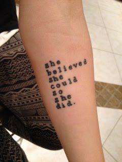 she believed...Tattoo Ideas, Cheerleading Tattoo, Tattooideas, Tattoo Piercing, Tattoo Life Quotes, Body Art, Tattoo Quotes, Small Quotes Tattoo, Marathons Tattoo
