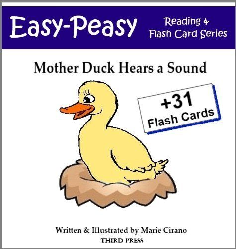 Mother Duck Hears a Sound (Easy-Peasy Reading & Flash Card Series) by Marie Cirano. $3.29. 57 pages. Publisher: Third Press (March 6, 2011). Author: Marie Cirano