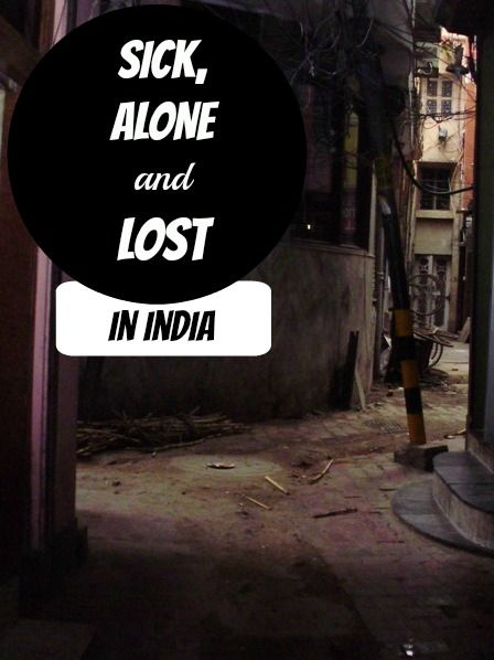 The story about how I sick, alone and lost in India.  More: http://www.pathismygoal.com/sick-alone-and-lost-in-india/