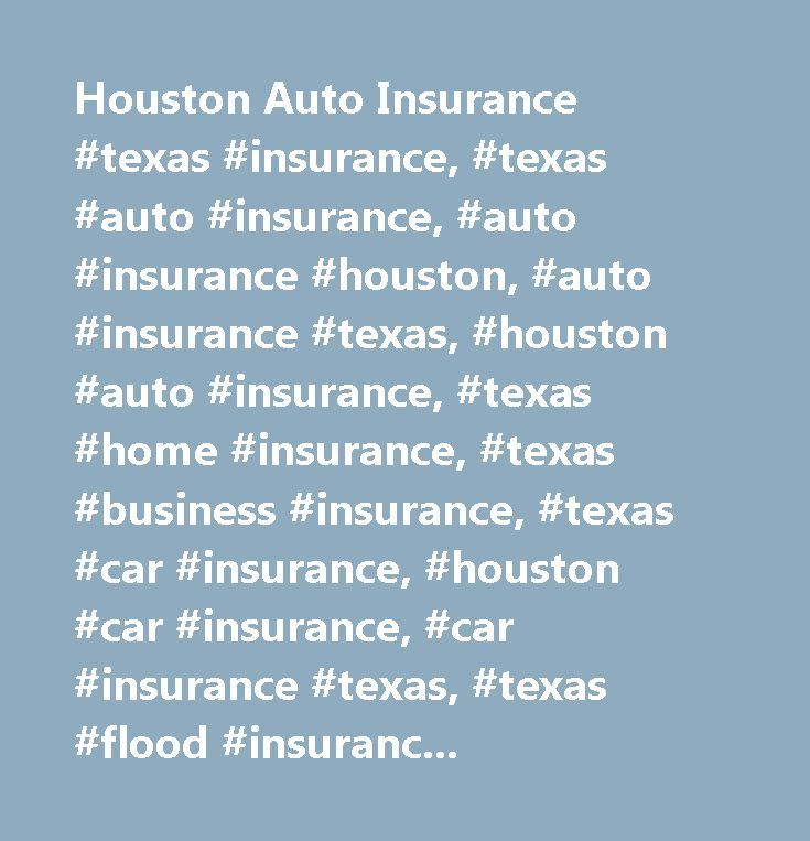 Houston Auto Insurance #texas #insurance, #texas #auto #insurance, #auto #insurance #houston, #auto #insurance #texas, #houston #auto #insurance, #texas #home #insurance, #texas #business #insurance, #texas #car #insurance, #houston #car #insurance, #car #insurance #texas, #texas #flood #insurance, #home #insurance #houston, #texas #homeowners #insurance, #homeowners #insurance #houston…