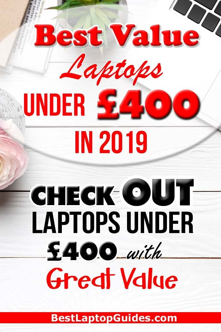 Best Value Laptop Under 400 Pounds Uk In 2019 Check Out This Guide Laptop Student College Computer Best 2 Technology Lessons Best Laptops Student Budget