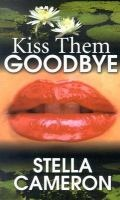 Kiss them goodbye.  Also one of my faves! :)