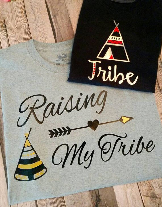 Check out this item in my Etsy shop https://www.etsy.com/listing/397911725/raising-my-tribe-shirt-tribal-shirts