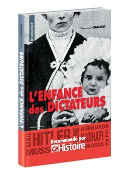 Hitler en culottes courtes, tendrement blotti entre les bras de sa maman... Kadhafi se déguisant en pirate... Staline écrivant des poèmes da...