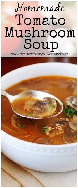 Homemade Tomato-Mushroom Soup ~ loaded with fresh mushrooms & rich delicious flavor!  www.thekitchenismyplayground.com