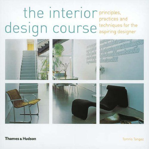 The Interior Design Course By Tomris Tangaz Available At Book Depository With Free Delivery Worldwide