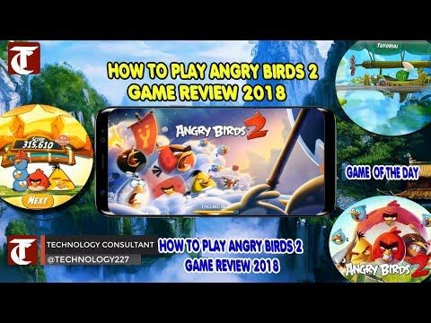 HOW TO PLAY ANGRY BIRDS 2 FOR ANDROID   COMPLETE GAME REVIEW 2018✔