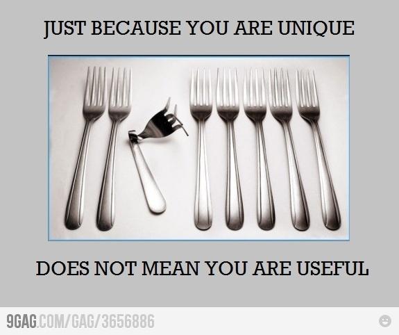 Unique isn't always good.
