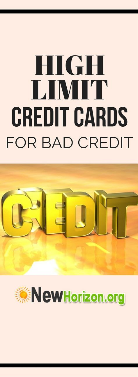 High Limit Credit Cards For Bad Credit