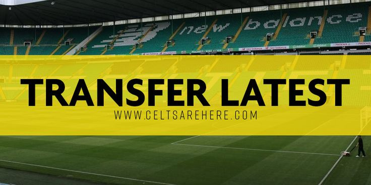 Announcement Imminent – Celtic Set to Land Second Signing by Next Week
