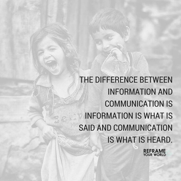 The difference between information and communication is information is what is said and communication is what is heard. #ReframeYourWorld