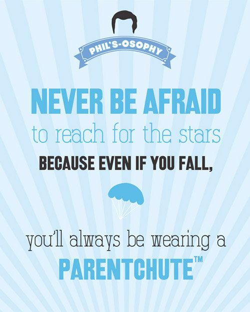 """""""Never be afraid to reach for the stars..Parentchute"""" 'Phils-osophy' ~ Quote Poster by Carol (popartpress) ~ Modern Family Quotes #modernfamily #modernfamilyquotes"""
