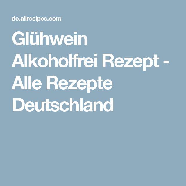 Glühwein Alkoholfrei Rezept - Alle Rezepte Deutschland