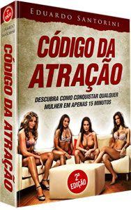 O Código da Atração. Como Seduzir Uma Mulher! http://hotmart.net.br/show.html?a=R34586A&ap=69d1