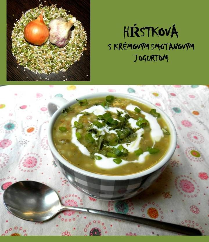 HRSTKOVA (handful) SOUP  Soup from handful mix-beans, dry peas, mungo and lentils .